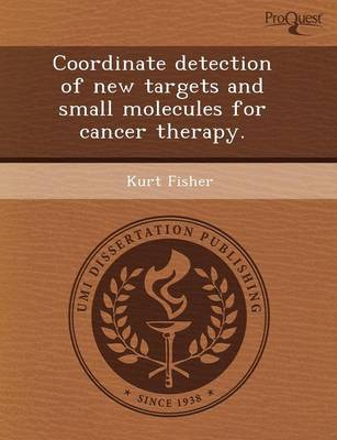 Coordinate Detection of New Targets and Small Molecules for Cancer Therapy