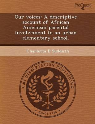 Our Voices: A Descriptive Account of African American Parental Involvement in an Urban Elementary School