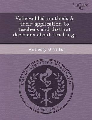 Value-Added Methods & Their Application to Teachers and District Decisions about Teaching