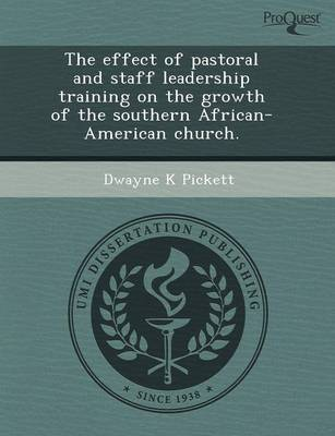 The Effect of Pastoral and Staff Leadership Training on the Growth of the Southern African-American Church