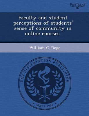 Faculty and Student Perceptions of Students' Sense of Community in Online Courses
