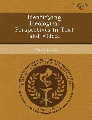 Identifying Ideological Perspectives in Text and Video