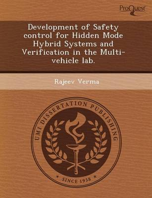 Development of Safety Control for Hidden Mode Hybrid Systems and Verification in the Multi-Vehicle Lab