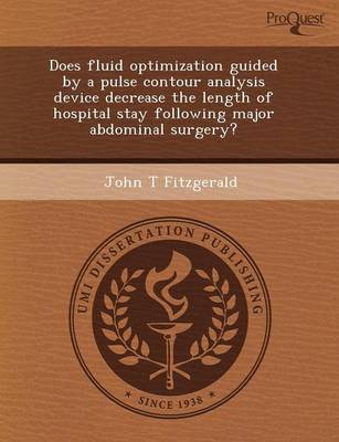 Does Fluid Optimization Guided by a Pulse Contour Analysis Device Decrease the Length of Hospital Stay Following Major Abdominal Surgery?