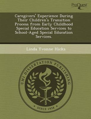 Caregivers' Experience During Their Children's Transition Process from Early Childhood Special Education Services to School-Aged Special Education Ser