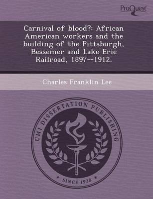 Carnival of Blood?: African American Workers and the Building of the Pittsburgh