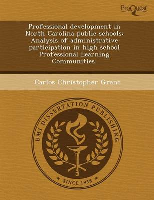 Professional Development in North Carolina Public Schools: Analysis of Administrative Participation in High School Professional Learning Communities