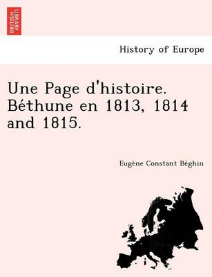 Une Page D'Histoire. Be Thune En 1813, 1814 and 1815.