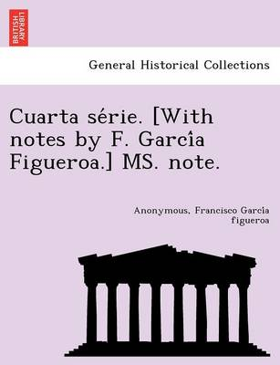 Cuarta Se Rie. [With Notes by F. Garci a Figueroa.] Ms. Note.
