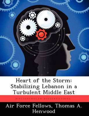 Heart of the Storm: Stabilizing Lebanon in a Turbulent Middle East