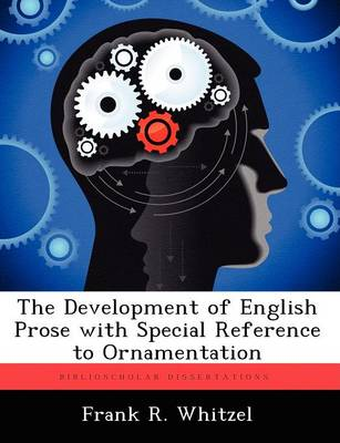 The Development of English Prose with Special Reference to Ornamentation