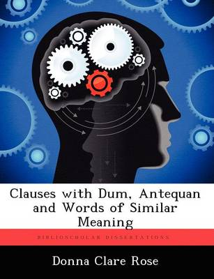 Clauses with Dum, Antequan and Words of Similar Meaning