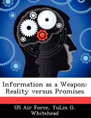 Information as a Weapon: Reality Versus Promises