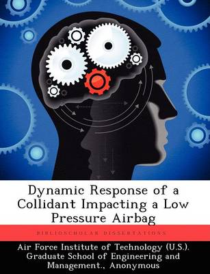 Dynamic Response of a Collidant Impacting a Low Pressure Airbag