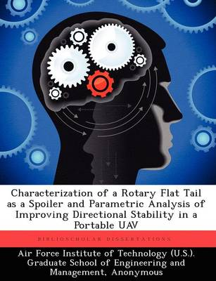 Characterization of a Rotary Flat Tail as a Spoiler and Parametric Analysis of Improving Directional Stability in a Portable Uav