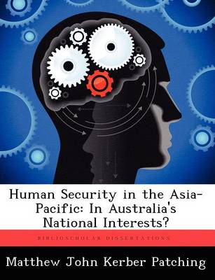 Human Security in the Asia-Pacific: In Australia's National Interests?