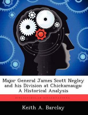 Major General James Scott Negley and His Division at Chickamauga: A Historical Analysis