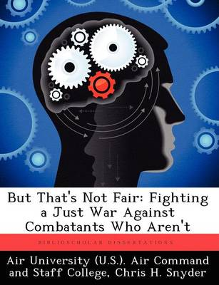 But That's Not Fair: Fighting a Just War Against Combatants Who Aren't