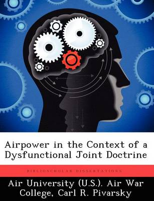Airpower in the Context of a Dysfunctional Joint Doctrine