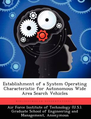 Establishment of a System Operating Characteristic for Autonomous Wide Area Search Vehicles