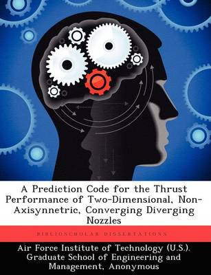 A Prediction Code for the Thrust Performance of Two-Dimensional, Non-Axisynnetric, Converging Diverging Nozzles
