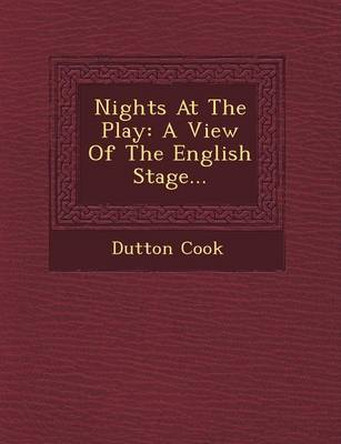 Nights at the Play: A View of the English Stage...