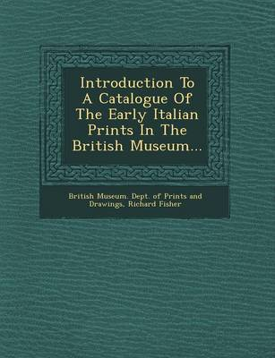 Introduction to a Catalogue of the Early Italian Prints in the British Museum...