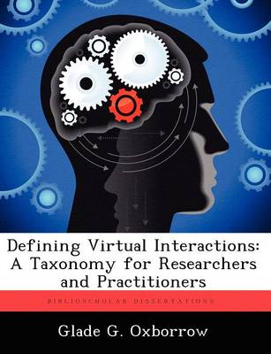Defining Virtual Interactions: A Taxonomy for Researchers and Practitioners