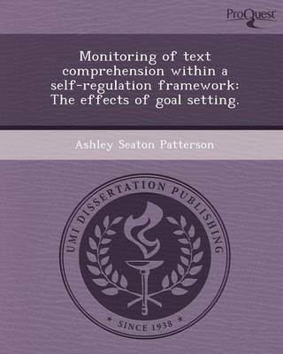 Monitoring of Text Comprehension Within a Self-Regulation Framework: The Effects of Goal Setting