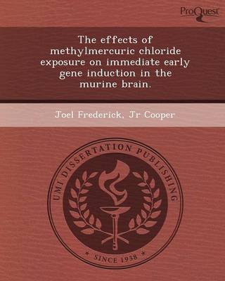 The Effects of Methylmercuric Chloride Exposure on Immediate Early Gene Induction in the Murine Brain