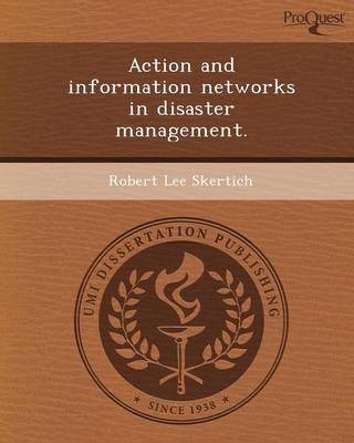 Action and Information Networks in Disaster Management
