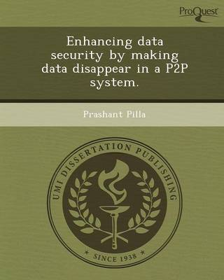 Enhancing Data Security by Making Data Disappear in a P2P System