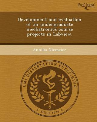 Development and Evaluation of an Undergraduate Mechatronics Course Projects in LabVIEW