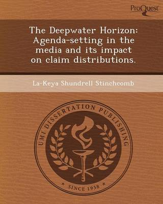 The Deepwater Horizon: Agenda-Setting in the Media and Its Impact on Claim Distributions