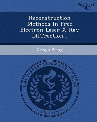 Reconstruction Methods in Free Electron Laser X-Ray Diffraction