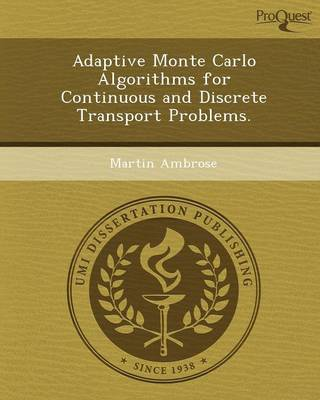 Adaptive Monte Carlo Algorithms for Continuous and Discrete Transport Problems