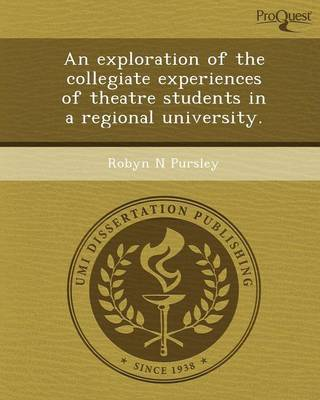An Exploration of the Collegiate Experiences of Theatre Students in a Regional University