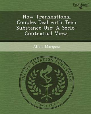 How Transnational Couples Deal with Teen Substance Use: A Socio-Contextual View