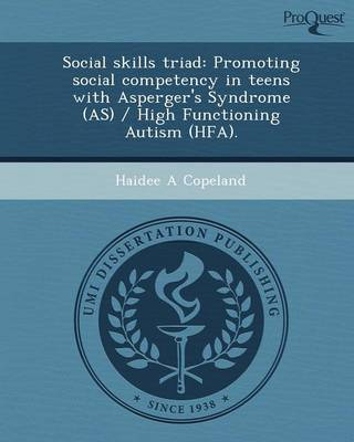 Social Skills Triad: Promoting Social Competency in Teens with Asperger's Syndrome (As)