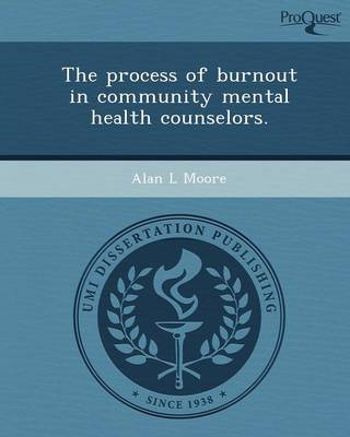 The Process of Burnout in Community Mental Health Counselors