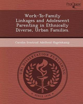 Work-To-Family Linkages and Adolescent Parenting in Ethnically Diverse