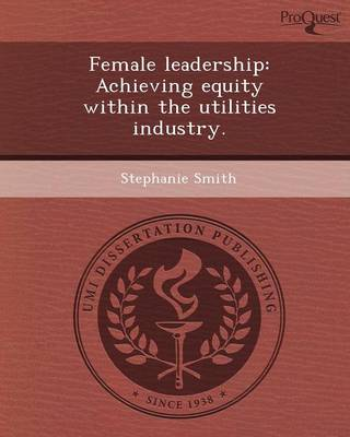 Female Leadership: Achieving Equity Within the Utilities Industry
