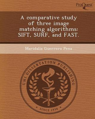 A Comparative Study of Three Image Matching Algorithms: Sift