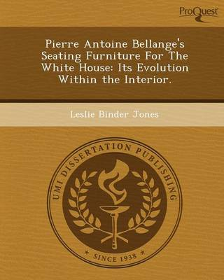Pierre Antoine Bellange's Seating Furniture for the White House: Its Evolution Within the Interior