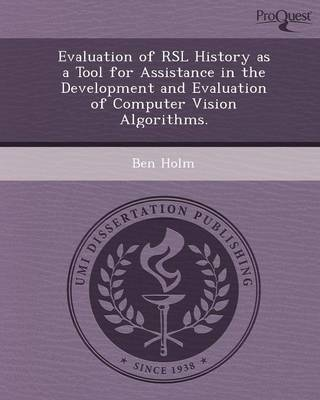 Evaluation of Rsl History as a Tool for Assistance in the Development and Evaluation of Computer Vision Algorithms