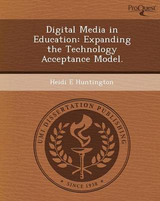 Digital Media in Education: Expanding the Technology Acceptance Model