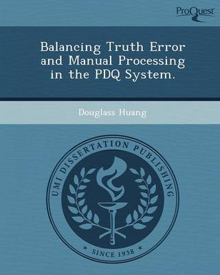 Balancing Truth Error and Manual Processing in the PDQ System