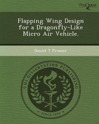 Flapping Wing Design for a Dragonfly-Like Micro Air Vehicle