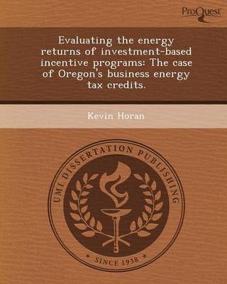 Evaluating the Energy Returns of Investment-Based Incentive Programs: The Case of Oregon's Business Energy Tax Credits