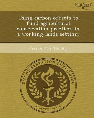 Using Carbon Offsets to Fund Agricultural Conservation Practices in a Working-Lands Setting